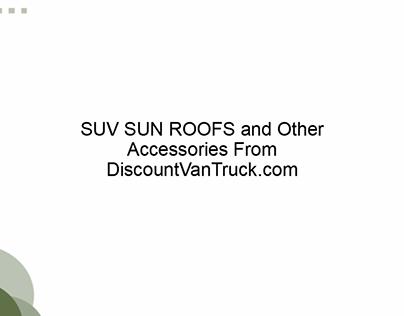 SUV SUN ROOFS Other Accessories DiscountVanTruck.com