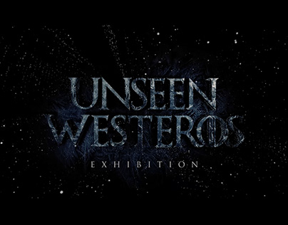 Unseen Westeros exhibition - authorized by George R.R.