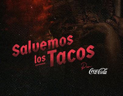 Coca-Cola / Salvemos los Tacos