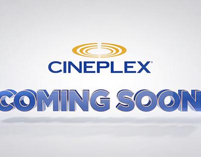 CINEPLEX / SCOTIABANK —COMING SOON