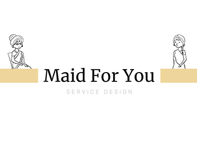 Maid for You | Service Design
