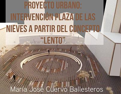 Proyecto Urbano: Intervención Plaza de Las Nieves