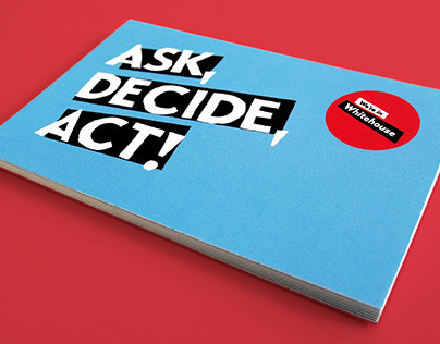 Ask, Decide, Act!