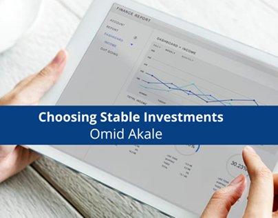Choosing Stable Investments – Omid Akale