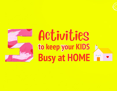 5 Activities to keep you Kids busy at Home