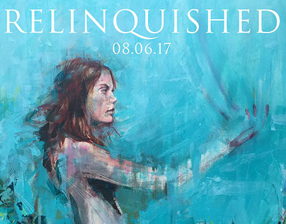 Relinquished - Works on Canvas, Westbank Gallery 8/6/17