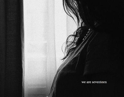 we are seventeen