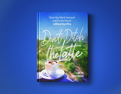 Don't Ditch the Latte // Book Cover Design