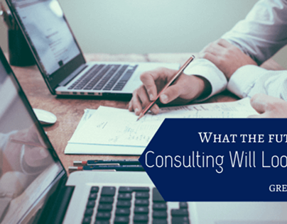 What the Future of Consulting Will Look Like