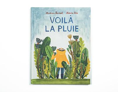 """""""Voilà La Pluie"""""""
