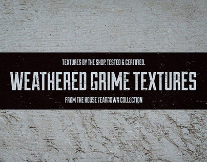 The weathered grime textures