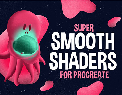 Super Smooth Shaders for Procreate By: Seamless Team