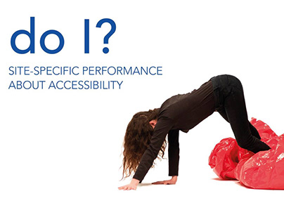 Do I? / site specific performance about accessibility