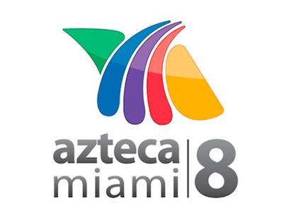 From Mundo Max 8 to Azteca Miami *