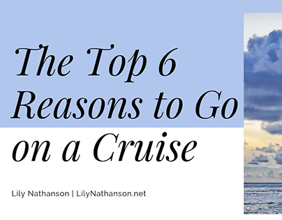 The Top 6 Reasons to Go on a Cruise