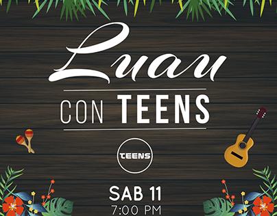 Luau, TEENS
