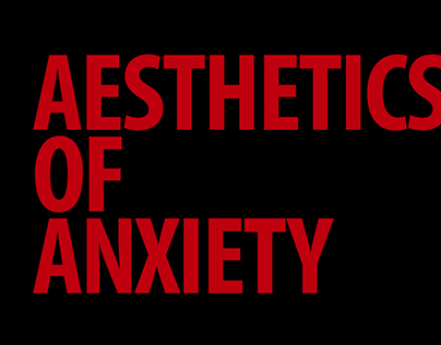Aesthetics of Anxiety