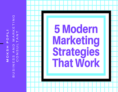 5 Modern Marketing Strategies That Work | Moksh Popli