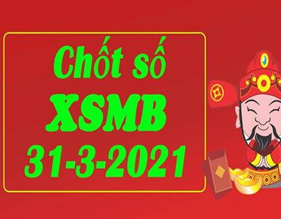 Dự đoán KQXSMB thứ tư 31/3/2021 trúng lớn