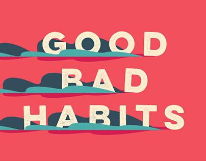 Good Bad Habits Reel 2018
