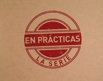 """Webserie """"En prácticas"""""""