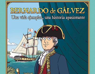 Bernardo de Gálvez: Una vida ejemplar...