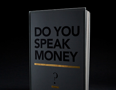 DO YOU SPEAK MONEY ?