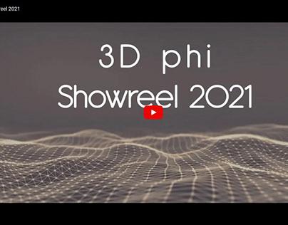 3D phi showreel 2021