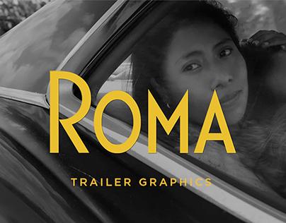 Roma - Trailer Graphics