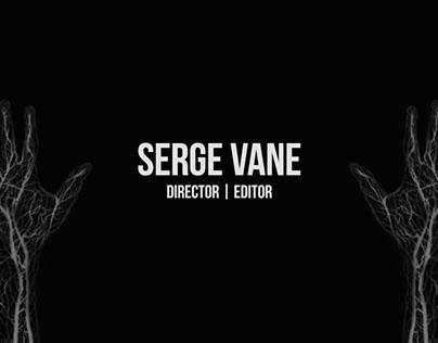 2017 Reel | Serge Vane | Director | Editor