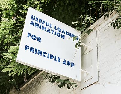 Useful loading animation for Principle App