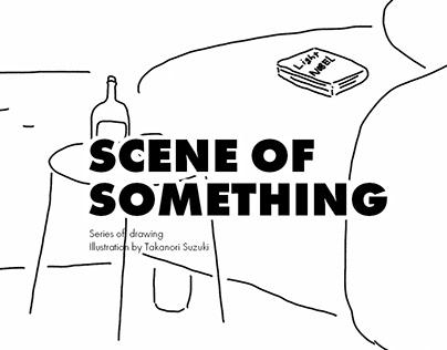 SCENE OF SOMETHING