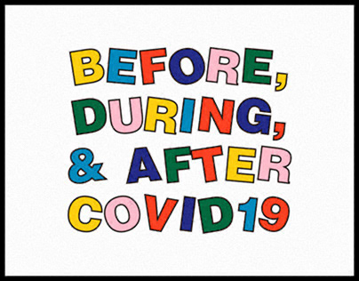 BEFORE, DURING & AFTER COVID19