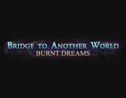 Bridge To Another World 1 - Burnt Dreams