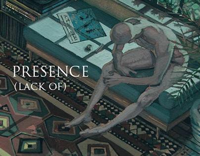 """Presence (lack of)"""