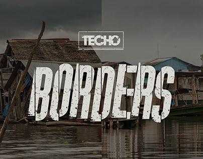TECHO - Borders