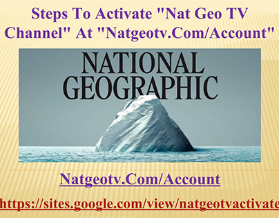 "Steps To Activate ""Nat Geo TV Channel"" At ""natgeotv.co"