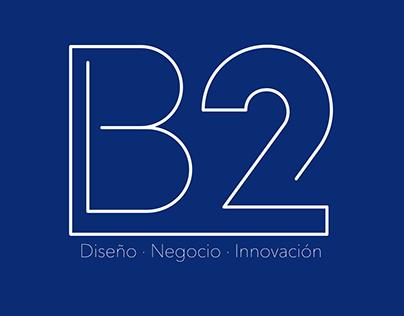 B2 Diseño · Negocio · Innovación // BRANDING