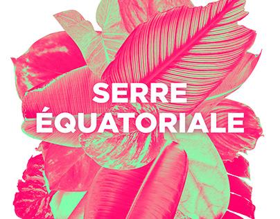 Série d'affiche - Serre Equatoriale
