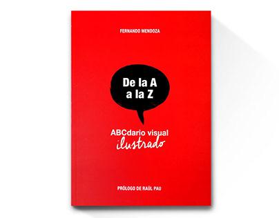 De La A a La Z. ABCDARIO VISUAL ILUSTRADO