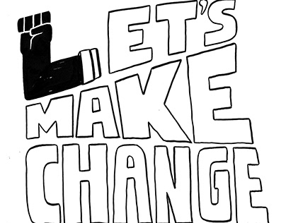 LETS MAKE CHANGE