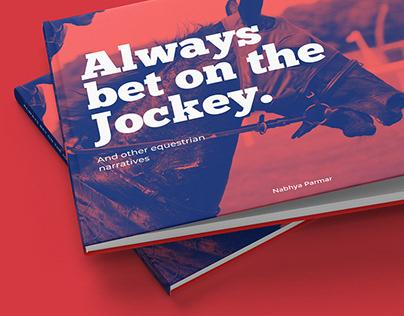 Always bet on the Jockey - Publication Design