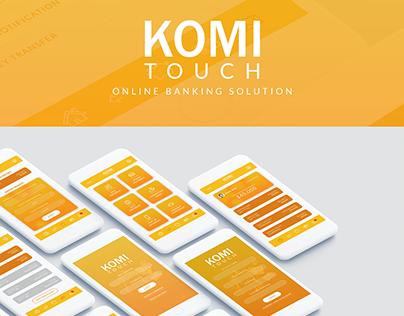 Komi Touch-Online Banking App Design