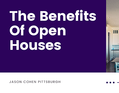 The Benefits Of Open Houses - Jason Cohen Pittsburgh