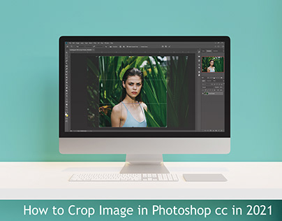 How to Crop Image in Photoshop CC 2021