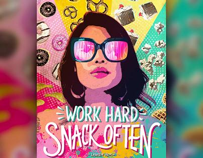 """Work Hard, Snack Often"""