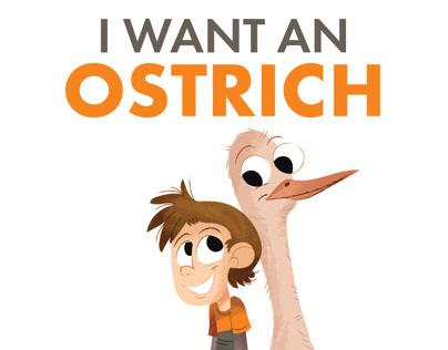 I WANT AN OSTRICH
