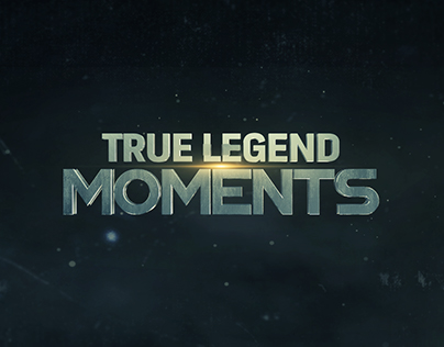 True Legend Moments