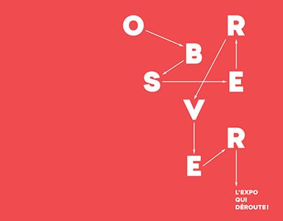 Observer - L'expo qui déroute!