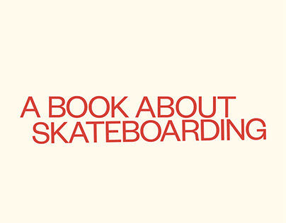 A Book About Skateboarding